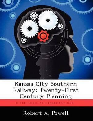 Kansas City Southern Railway: Twenty-First Century Planning