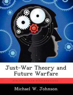 Just-War Theory and Future Warfare