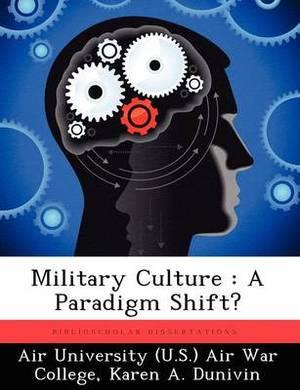 Military Culture: A Paradigm Shift?