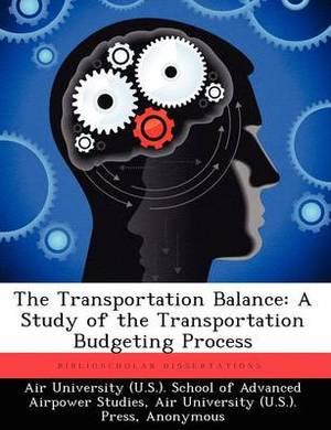 The Transportation Balance: A Study of the Transportation Budgeting Process