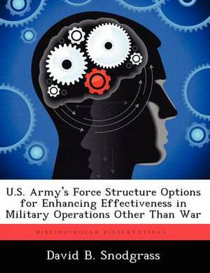 U.S. Army's Force Structure Options for Enhancing Effectiveness in Military Operations Other Than War