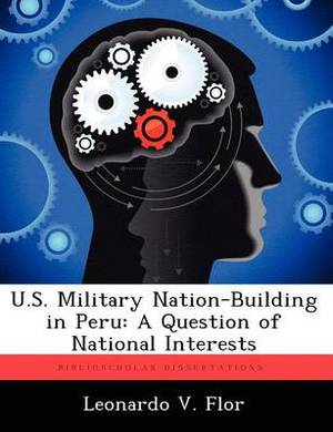 U.S. Military Nation-Building in Peru: A Question of National Interests