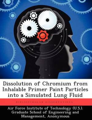 Dissolution of Chromium from Inhalable Primer Paint Particles Into a Simulated Lung Fluid