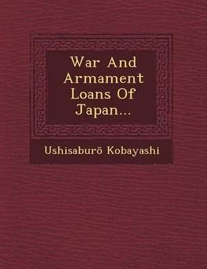 War and Armament Loans of Japan...