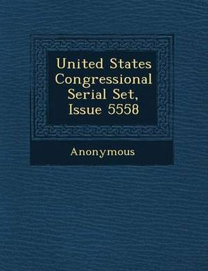United States Congressional Serial Set, Issue 5558