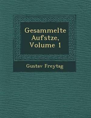 Gesammelte Aufs Tze, Volume 1