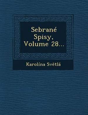 Sebrane Spisy, Volume 28...