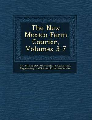 The New Mexico Farm Courier, Volumes 3-7