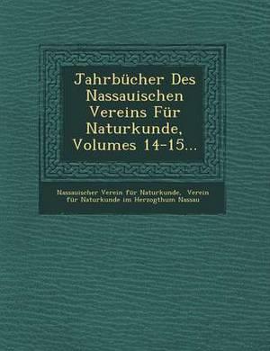 Jahrbucher Des Nassauischen Vereins Fur Naturkunde, Volumes 14-15...