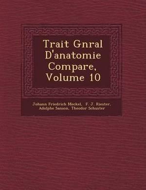 Trait G N Ral D'Anatomie Compar E, Volume 10