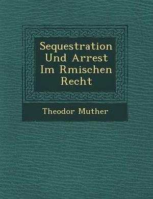 Sequestration Und Arrest Im R Mischen Recht