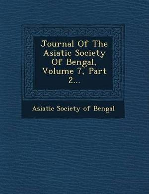 Journal of the Asiatic Society of Bengal, Volume 7, Part 2...