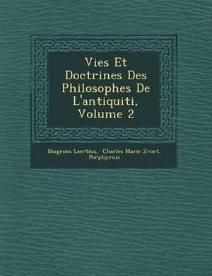 Vies Et Doctrines Des Philosophes de L'Antiquiti, Volume 2
