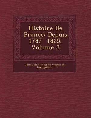 Histoire de France: Depuis 1787 1825, Volume 3