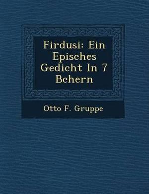 Firdusi: Ein Episches Gedicht in 7 B Chern