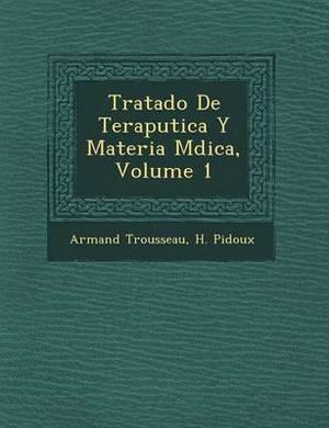 Tratado de Terap Utica y Materia M Dica, Volume 1