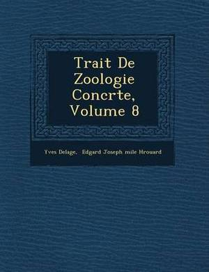 Trait de Zoologie Concr Te, Volume 8