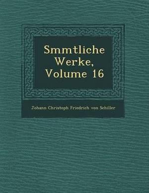 S Mmtliche Werke, Volume 16
