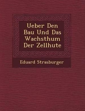 Ueber Den Bau Und Das Wachsthum Der Zellh Ute