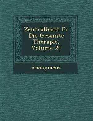 Zentralblatt Fur Die Gesamte Therapie, Volume 21