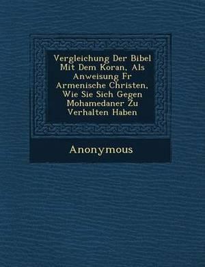 Vergleichung Der Bibel Mit Dem Koran, ALS Anweisung Fur Armenische Christen, Wie Sie Sich Gegen Mohamedaner Zu Verhalten Haben