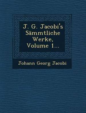J. G. Jacobi's Sammtliche Werke, Volume 1...