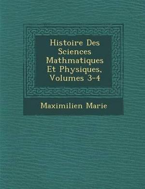 Histoire Des Sciences Math Matiques Et Physiques, Volumes 3-4