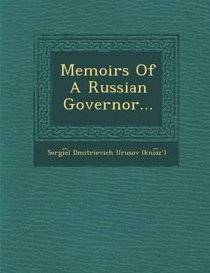 Memoirs of a Russian Governor...