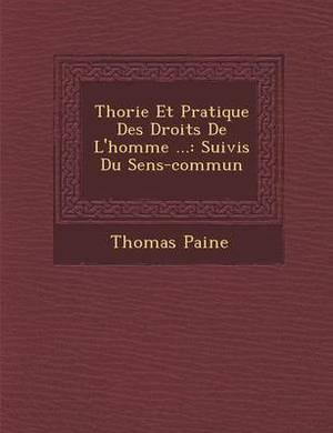 Th Orie Et Pratique Des Droits de L'Homme ...: Suivis Du Sens-Commun