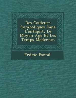 Des Couleurs Symboliques Dans L'Antiquit, Le Moyen Age Et Les Temps Modernes