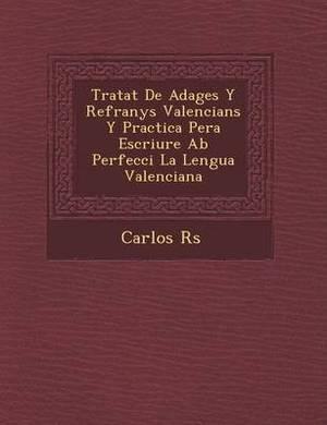 Tratat de Adages y Refranys Valencians y Practica Pera Escriure AB Perfecci La Lengua Valenciana