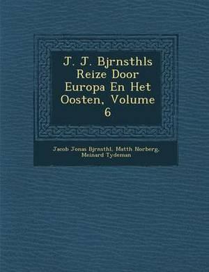 J. J. BJ Rnst Hls Reize Door Europa En Het Oosten, Volume 6