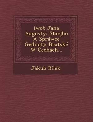 Ziwot Jana Augusty: Starsjho a Sprawce Gednoty Bratske W Cechach