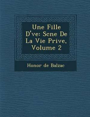 Une Fille D' Ve: SC Ne de La Vie Priv E, Volume 2