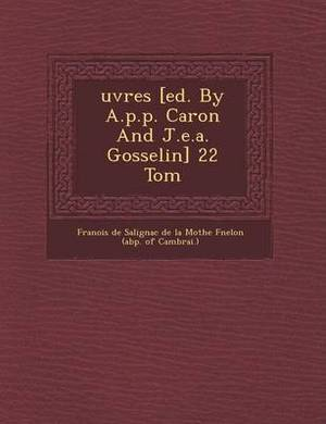 Uvres [Ed. by A.P.P. Caron and J.E.A. Gosselin] 22 Tom