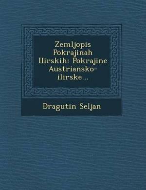 Zemljopis Pokrajinah Ilirskih: Pokrajine Austriansko-Ilirske...