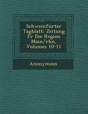 Schweinfurter Tagblatt: Zeitung Fur Die Region Main/Rh N, Volumes 10-11