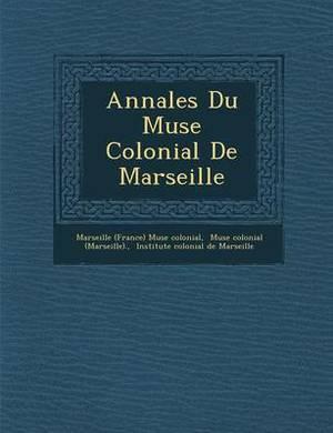 Annales Du Mus E Colonial de Marseille