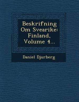 Beskrifning Om Svearike: Finland, Volume 4...