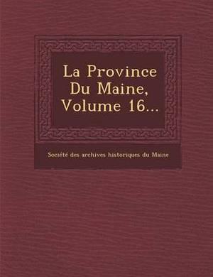 La Province Du Maine, Volume 16...