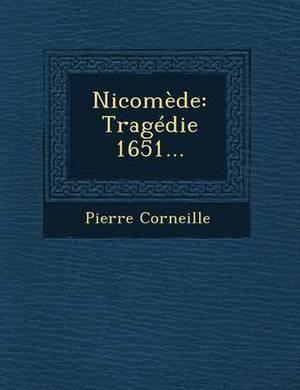 Nicomede: Tragedie 1651...