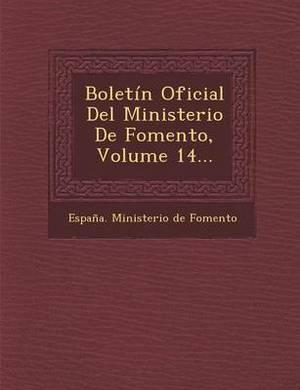 Boletin Oficial del Ministerio de Fomento, Volume 14...