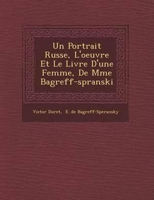 Un Portrait Russe, L'Oeuvre Et Le Livre D'Une Femme, de Mme Bagr Eff-Sp Ranski