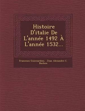 Histoire D'Italie de L'Annee 1492 A L'Annee 1532...