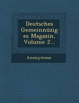 Deutsches Gemeinnuziges Magazin, Volume 2...