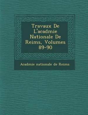 Travaux de L'Acad Mie Nationale de Reims, Volumes 89-90