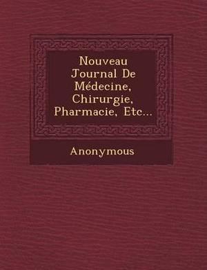 Nouveau Journal de Medecine, Chirurgie, Pharmacie, Etc...