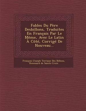 Fables Du Pere Desbillons, Traduites En Francais Par Le Meme, Avec Le Latin a Cote, Corrige de Nouveau...