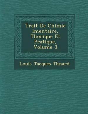 Trait de Chimie L Mentaire, Th Orique Et Pratique, Volume 3
