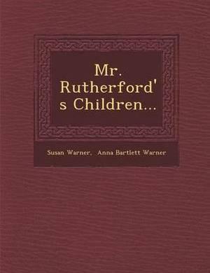 Mr. Rutherford's Children...